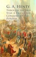 Through the Sikh War - G.A. Henty