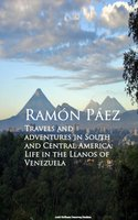 Travels and adventures in South and Central America - Ramon Paez
