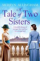 A Tale of Two Sisters - Merryn Allingham