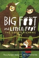 The Squatchicorns (Big Foot and Little Foot #3) - Ellen Potter