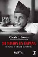 Mi misión en España - Claude G. Bowers