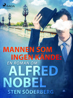 Mannen som ingen kände: en roman om Alfred Nobel - Sten Söderberg