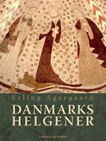 Danmarks helgener - Erling Agergaard