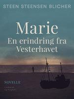 Marie. En erindring fra Vesterhavet - Steen Steensen Blicher