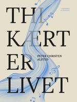 Thi kært er livet - Peter Christen Alsted