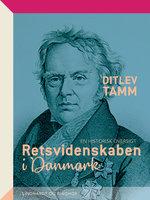 Retsvidenskaben i Danmark. En historisk oversigt - Ditlev Tamm