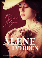 Alene i verden - Elinor Glyn
