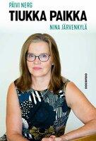 Tiukka Paikka - Päivi Nerg,Nina Järvenkylä