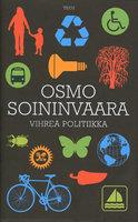 Vihreä politiikka - Osmo Soininvaara