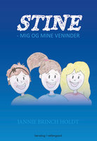 Stine – mig og mine veninder - Jannie Brinch Holdt