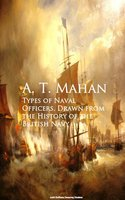 Types of Naval Officers, Drawn from the History of the British Navy - A. T. Mahan