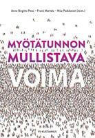 Myötätunnon mullistava voima - Frank Martela, Miia Paakkanen, Anne Birgitta Pessi