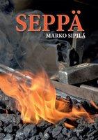 Seppä - Marko Sipilä
