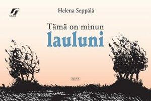 Tämä on minun lauluni - Helena Seppälä
