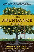 The Abundance Project - Derek Rydall