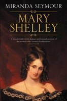 Mary Shelley - Miranda Seymour