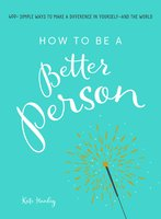 How to Be a Better Person - Kate Hanley