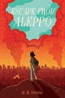 Escape from Aleppo - N. H. Senzai