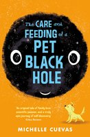 The Care and Feeding of a Pet Black Hole - Michelle Cuevas