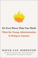 It's Even Worse Than You Think - David Cay Johnston