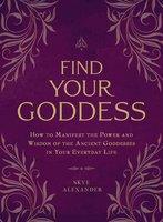 Find Your Goddess - Skye Alexander
