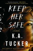 Keep Her Safe - K.A. Tucker