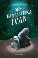 Den fantastiska Ivan - Katherine Applegate