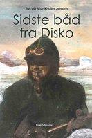Sidste båd fra Disko - Jacob Munkholm Jensen