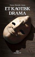 Et kaotisk drama - Thomas Alexander Jensen