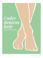 Under dansens hæle - Nina Malinovski