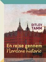 En rejse gennem Nordens historie - Ditlev Tamm