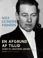 En afgrund af tillid. Guide til Løgstrups univers - Nils Gunder Hansen