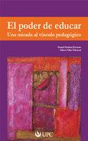 El poder de educar - Daniel Dreifuss Escárate, Odette Vélez Valcárcel