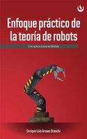 Enfoque práctico de la teoría de robots - Enrique Luis Arnáez Braschi