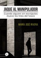 Jaque al manipulador - Maria José Rivera