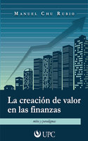 La creación de valor en las finanzas - Manuel Chu Rubio
