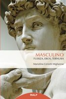 Masculino: Fuerza, eros, ternura - Mariolina Ceriotti Migliarese