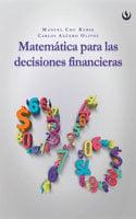 Matemática para las decisiones financieras - Manuel Chu