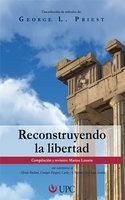 Reconstruyendo la libertad - Marina Lazarte