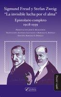 """Sigmund Freud y Stefan Zweig: """"La invisible lucha por el alma"""" - Sigmund Freud, Stefan Zweig, Marcelo Burello, Agostina Salvaggio"""