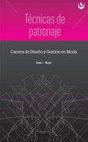 Técnicas de patronaje - Universidad Peruana de Ciencias Aplicadas UPC