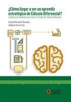 ¿Cómo llegar a ser un aprendiz estratégico de Cálculo Diferencial? - Jhobana Herrera Díaz, Graciela Morantes Moncada