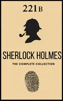 The Complete Sherlock Holmes Collection - Arthur Conan Doyle