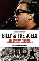 Billy and The Joels - The American rock star and his German family story - Steffen Radlmaier,Billy Joel
