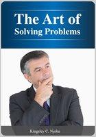 The Art of Solving Problems - Kingsley Njoku