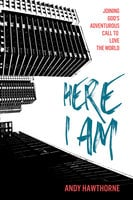 Here I Am - Andy Hawthorne