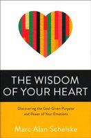 The Wisdom of Your Heart - Marc Alan Schelske
