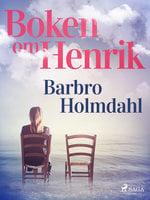 Boken om Henrik - Barbro Holmdahl