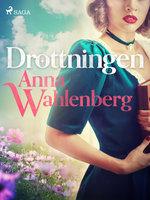 Drottningen - Anna Wahlenberg