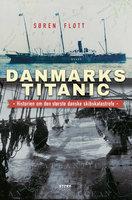 Danmarks Titanic - Søren Flott